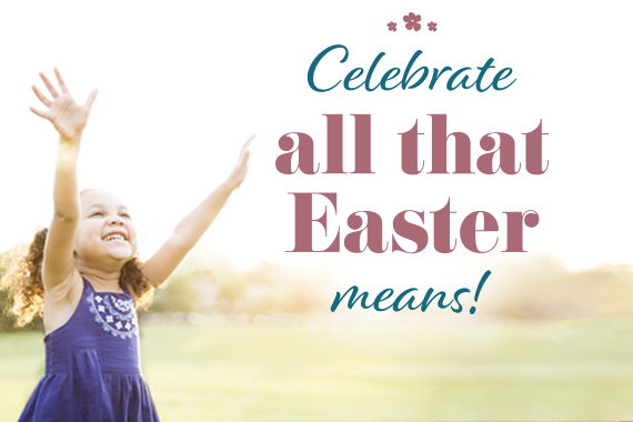 Celebrate all that Easter 2020
